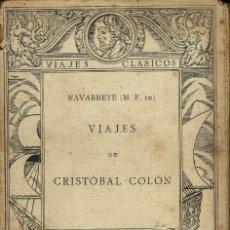 Libros antiguos: VIAJES DE CRISTÓBAL COLÓN, DE M. FERNÁNDEZ DE NAVARRETE. 1922. (1.1). Lote 79147057
