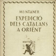 Libros antiguos: L'EXPEDICIÓ DELS CATALANS A ORIENT, POR RAMÓN MUNTANER. 1926. (1.1). Lote 79446581