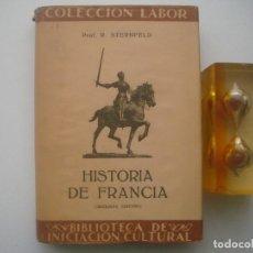 Libros antiguos: R.STERNFELD. HISTORIA DE FRANCIA. ED. LABOR. 1935. MUY ILUSTRADO. . Lote 79540481