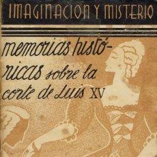 Libros antiguos: MEMORIAS HISTÓRICAS SOBRE LA CORTE DE LUÍS XV, TRADUCCIÓN DE MARIANO RAMÓN MARTÍNEZ. (1.1). Lote 79588129