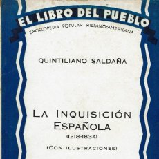 Libros antiguos: LA INQUISICIÓN ESPAÑOLA (1218-1834), POR QUINTILIANO SALDAÑA. 1930. (1.1). Lote 79623449