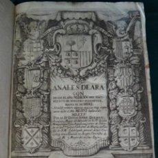 Libros antiguos: ANALES DE ARAGÓN AÑO 1525 HASTA EL 1540, NOTICIAS AÑO 1516 HASTA 1525.DR. DIEGO IOSEF DORMER. 1697. Lote 79742829