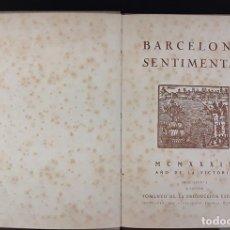 Libros antiguos: BARCELONA SENTIMENTAL. OPÚSCULOS Nº 1 Y 2(VER DESCRIP). EDIC. F. DE LA P. ESPAÑOLA. 1939-1949.. Lote 79888525