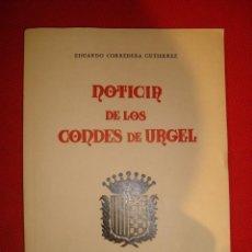 Libros antiguos: NOTICIA DE LOS CONDES DE URGEL , LERIDA 1973 POR EDUARDO CORREDERA. Lote 80125281