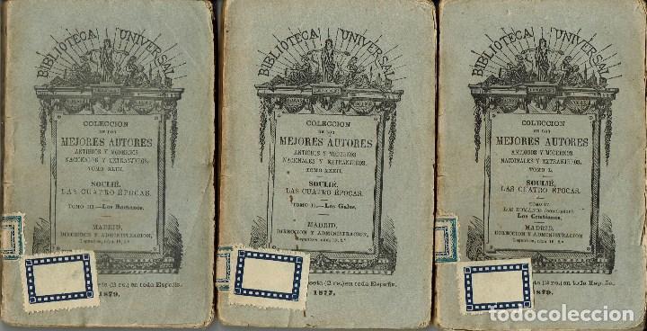 LAS CUATRO ÉPOCAS, DE SOULIÉ.TOMO II:LOS GALOS.TOMO III:LOS ROMANOS Y TOMO IV:LOS CRISTIANOS. (1.1) (Libros antiguos (hasta 1936), raros y curiosos - Historia Antigua)