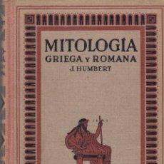 Libros antiguos: J. HUMBERT. MITOLOGÍA GRIEGA Y ROMANA. BARCELONA, 1928.. Lote 79160161
