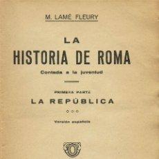 Libros antiguos: LA HISTORIA DE ROMA, POR M. LAMÉ FLEURY. 192? (1.1). Lote 81049768