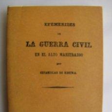 Libros antiguos: EFEMERIDES DE LA GUERRA CIVIL EN EL ALTO MAESTRAZGO. FASCIMIL. Lote 81171124