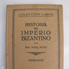Libros antiguos: HISTORIA DEL IMPERIO BIZANTINO. LABOR. Lote 81239172