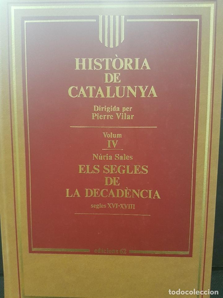 HISTÒRIA DE CATALUNYA.VOLUM IV. ELS SEGLES DE LA DECADÈNCIA. EDICIONS 62 . IL.LUSTRAT (Libros antiguos (hasta 1936), raros y curiosos - Historia Antigua)