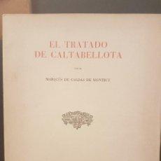 Libros antiguos: EL TRATADO DE CALTABELLOTA, DEDICADO POR EL AUTOR,MARQUÉS DE CALDAS DE MONTBUY. EJEMPLAR ENTONSO.. Lote 82332036