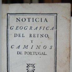 Libros antiguos: NOTICIA GEOGRAFICA DEL REYNO Y CAMINOS DE PORTUGAL. Lote 82390200