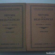 Libros antiguos: GETTELL. HISTORIA DE LAS IDEAS POLITICAS. EDITORAL LABOR. 1937.DOS TOMOS.ILUSTRADO. Lote 84338428