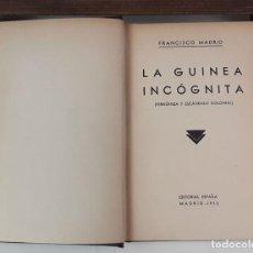 Livros antigos: LA GUINEA INCÓGNITA. FRANCISCO MADRID. EDIT. ESPAÑA. 1933.. Lote 84331072