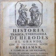 Libros antiguos: HISTORIA TRÁGICA Y VERDADERA DE HERODES 1767. Lote 85319092