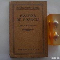 Libros antiguos: STERNFELD. HISTORIA DE FRANCIA. ED.LABOR. 1926. MUY ILUSTRADO.. Lote 85768876