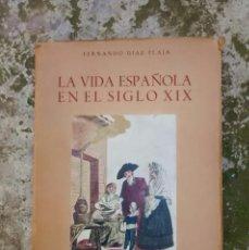 Libros antiguos: LA VIDA ESPAÑOLA EN EL SIGLO XIX 1952. Lote 86506372