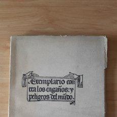 Libros antiguos: LIBRO EXEMPLARIO CONTRA LOS ENGAÑOS Y PELIGROS DEL MUNDO ED. FACSIMIL DE 1934 DEL ORIGINAL DE 1531. Lote 86539680