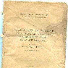 Libros antiguos: LLIBRE DOCUMENTS EN VULGAR DELS SEGLES XI XII XIII DEL BISBAT DE LA SEU D' URGELL 1913 PERGAMINS . Lote 87287120
