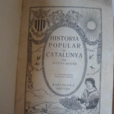 Libros antiguos: HISTORIA POPULAR DE CATALUNYA--ALFONS ROURE-IL-LUSTRACIONS D'IVORI-VOLUMEN 1-1919. Lote 87305296