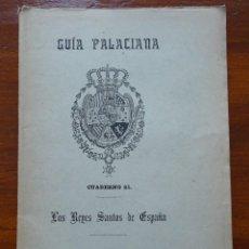 Libros antiguos: GUÍA PALACIANA, LOS REYES SANTOS DE ESPAÑA. Lote 88149700