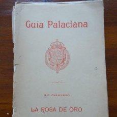 Libros antiguos: GUÍA PALACIANA, LA ROSA DE ORO. Lote 88150620