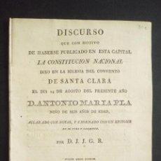 Libros antiguos: DISCURSO QUE CON MOTIVO DE HABERSE PUBLICADO .. LA CONSTITUCIÓN NACIONAL... - PLA, ANTONIO MARÍA DON. Lote 88496274