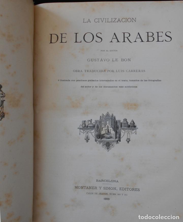 Libros antiguos: PCBROS - LA CIVILIZACIÓN DE LOS ÁRABES - GUSTAVO LE BON - ED. MONTANER Y SIMÓN EDITORES - 1886 - Foto 3 - 88886160