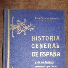 Libros antiguos: HISTORIA GENERAL DE ESPAÑA Y DE LAS NACIONES AMERICANAS (AÑO 1920 APROX) 9 TOMOS. Lote 89598572