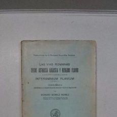 Libros antiguos: LAS VIAS ROMANAS ENTRE ASTURICA AUGUSTA Y BERGIDO FLAVIO (1931). Lote 89647928
