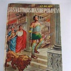 Libros antiguos: ANTIGUO LIBRO LOS ULTIMOS DIAS DE POMPEYA 1948 . Lote 89776304