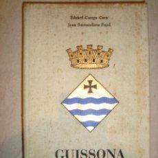Libros antiguos: GUISSONA POR EDUARD CAMPS I JOAN SANTAEULALIA , FIRMADO Y DEDICADO . 1982. Lote 90082632