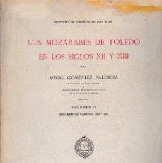 Libros antiguos: LOS MOZÁRABES DE TOLEDO EN LOS SIGLOS XII Y XIII VOL. II (GLEZ. PALENCIA) - 1926 - SIN USAR. Lote 90206376