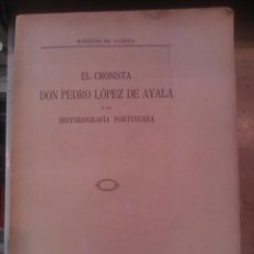 Libros antiguos: EL CRONISTA DON PEDRO LÓPEZ DE AYALA Y LA HISTORIOGRAFÍA PORTUGUESA (MADRID, 1933). Lote 91388380