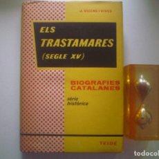 Libros antiguos: LIBRERIA GHOTICA. ELS TRASTAMARES. (SEGLE XV) 1957. BIOGRAFIES CATALANES.. Lote 92265960