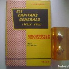 Libros antiguos: LIBRERIA GHOTICA. ELS CAPITANS GENERALS. (SEGLE XVIII) 1957. BIOGRAFIES CATALANES. Lote 92266040