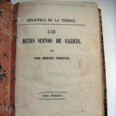 Libros antiguos: LOS REYES SUEVOS DE GALICIA TOMO I. BENITO VICETTO CORUÑA 1861 ¡¡¡RARISIMO!!!. Lote 95009807