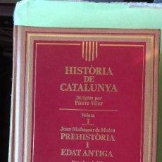 Libros antiguos: PREHISTÒRIA I EDAT ANTIGA. JOAN MALUQUER DE MOTES. VOL. I DE LA Hª DE CATALUNYA DIR. POR P. VILAR.. Lote 95580499
