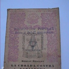 Libros antiguos: LA CROADA CONTRA CATALUNYA. BERNAT DESCLOT.1935. EDITORIAL BARCINO.. Lote 95984423