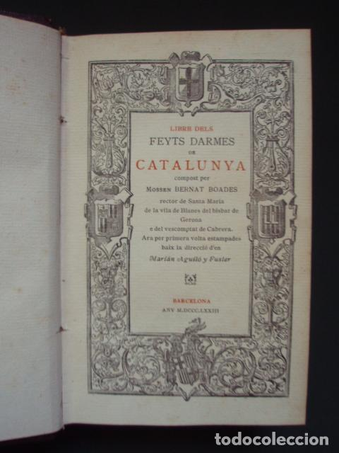 LLIBRE DELS FEYTS D?ARMES DE CATALUNYA COMPOST PER MOSSEN BERNAT BOADES, 1873-1904 (Libros antiguos (hasta 1936), raros y curiosos - Historia Antigua)