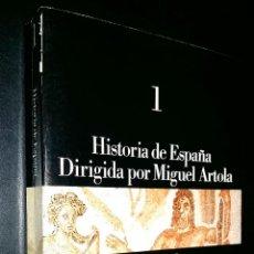 Libros antiguos: HISTORIA DE ESPAÑA DIRIGIDA POR MIGUEL ARTOLA / TOMO 1. Lote 96546615