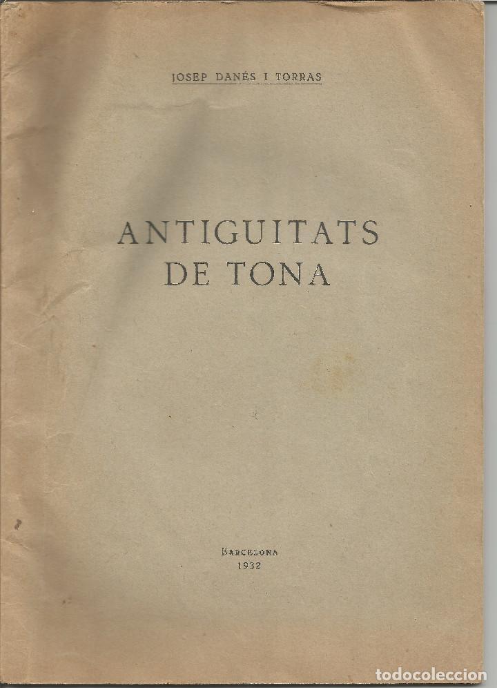 Libros antiguos: ANTIGUITATS DE TONA JOSEP DANÉS TORRAS 1932 - Foto 2 - 96776783