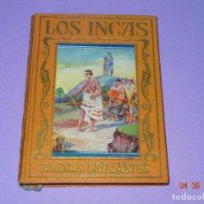 Libros antiguos: EL IMPERIO DE LOS INCAS DE PÁGINAS BRILLANTES DE LA HISTORIA DE LA EDITORIAL ARALUCE DEL AÑO 1929. Lote 97154327