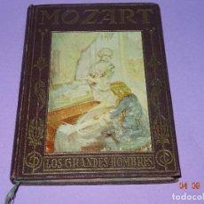 Libros antiguos: WOLFGANG MOZART DE LOS GRANDES HOMBRES DE LA EDITORIAL ARALUCE DEL AÑO 1936. Lote 97168663