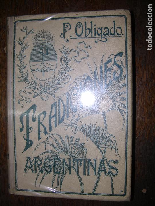(F.1) TRADICIONES ARGENTINAS POR DOCTOR P. OBLIGADO AÑO 1903 (Libros antiguos (hasta 1936), raros y curiosos - Historia Antigua)