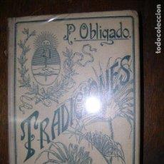 Alte Bücher - (F.1) TRADICIONES ARGENTINAS POR DOCTOR P. OBLIGADO AÑO 1903 - 97195675