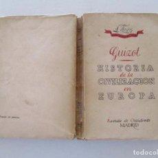 Libros antiguos: HISTORIA DE LA CIVILIZACIÓN EN EUROPA DESDE LA CAÍDA DEL IMPERIO ROMANO HASTA ... RMT82924. . Lote 97258619