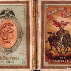 Libros antiguos: FERNÁN CABALLERO : LA MITOLOGÍA Y LOS GRANDES HOMBRES DE LA GRECIA (BASTINOS, 1888). Lote 97418595