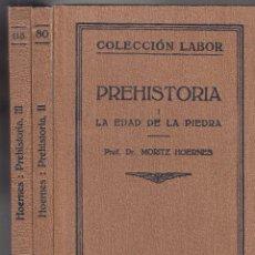 Libros antiguos: M. HOERNESS Y F. BEHN. PREHISTORIA. 3 VOLS. BARCELONA, 1925-1927. COL. LABOR.. Lote 98155143