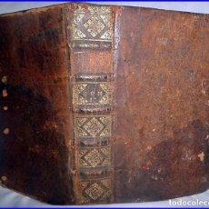 Libros antiguos: LIBRO DE 317 AÑOS: LA MONARQUÍA DE LUIS XIV. AÑO 1701.. Lote 98242467